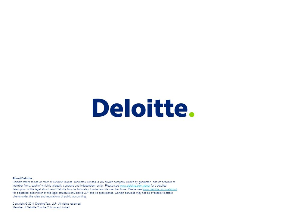 About Deloitte Deloitte refers to one or more of Deloitte Touche Tohmatsu Limited, a UK private company limited by guarantee, and its network of member firms, each of which is a legally separate and independent entity.
