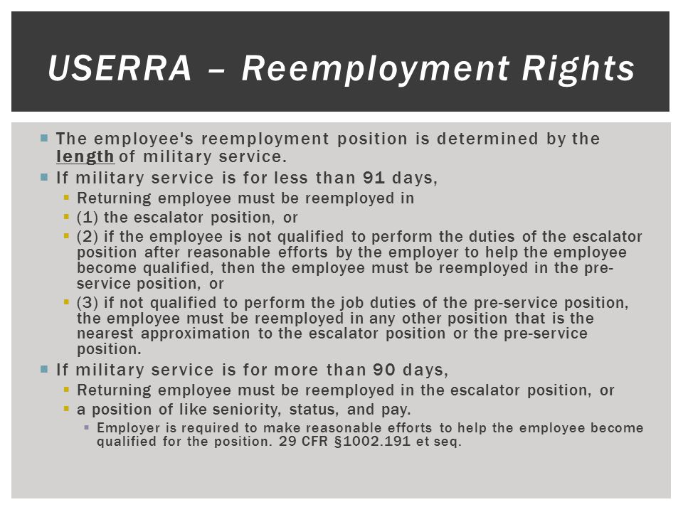  The employee s reemployment position is determined by the length of military service.