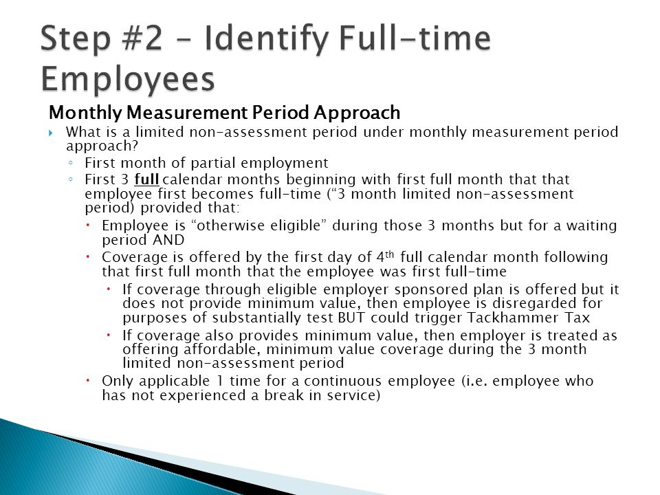 Monthly Measurement Period Approach  What is a limited non-assessment period under monthly measurement period approach.