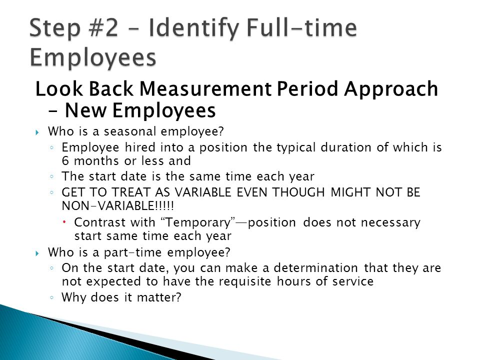 Look Back Measurement Period Approach – New Employees  Who is a seasonal employee.