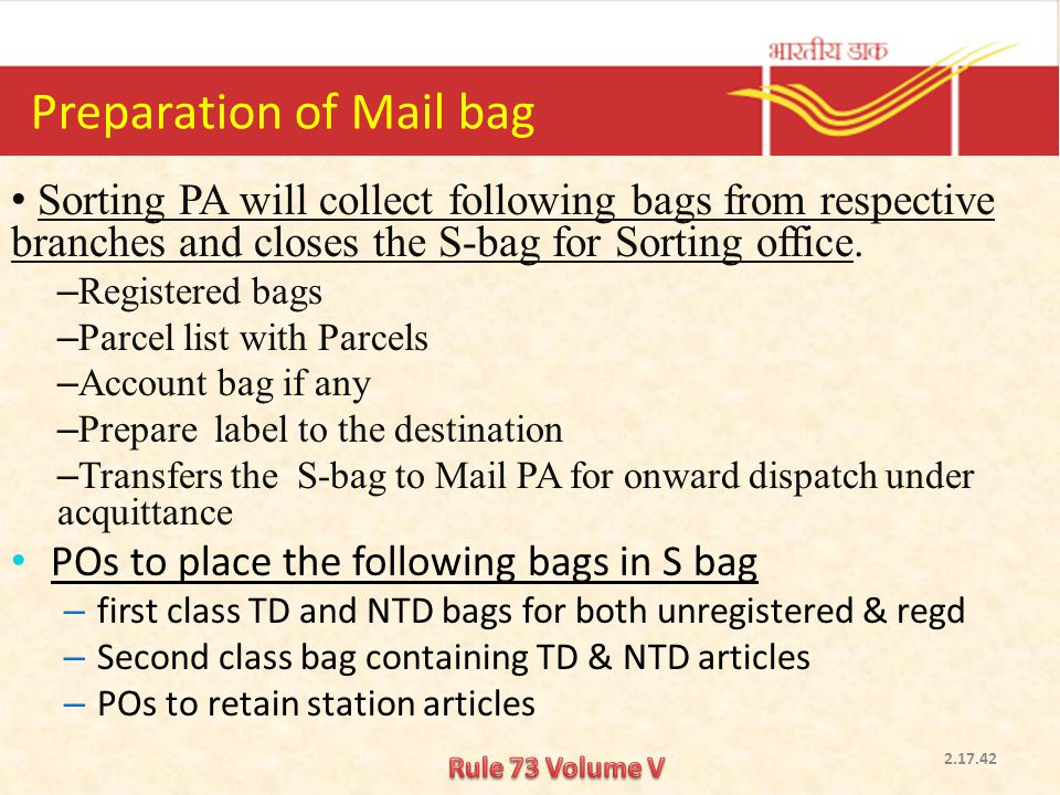Preparation of Mail bag Sorting PA will collect following bags from respective branches and closes the S-bag for Sorting office. – Registered bags – P