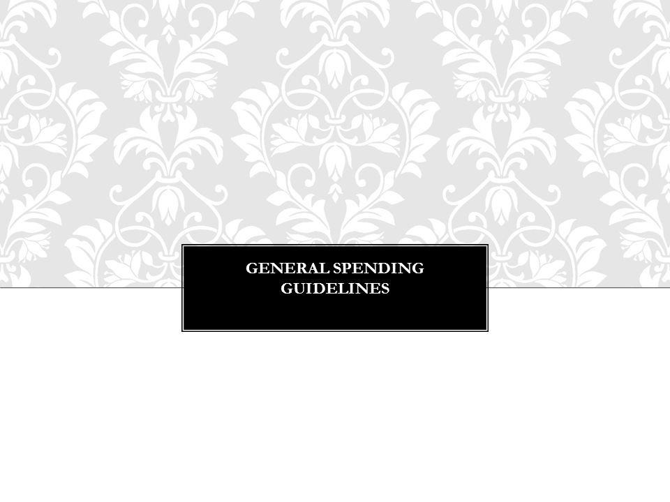 GENERAL SPENDING GUIDELINES