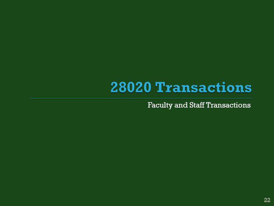 Faculty and Staff Transactions 22