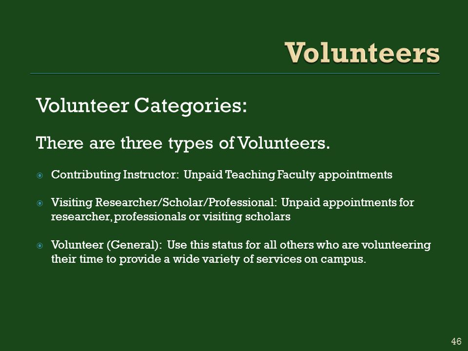 Volunteer Categories: There are three types of Volunteers.