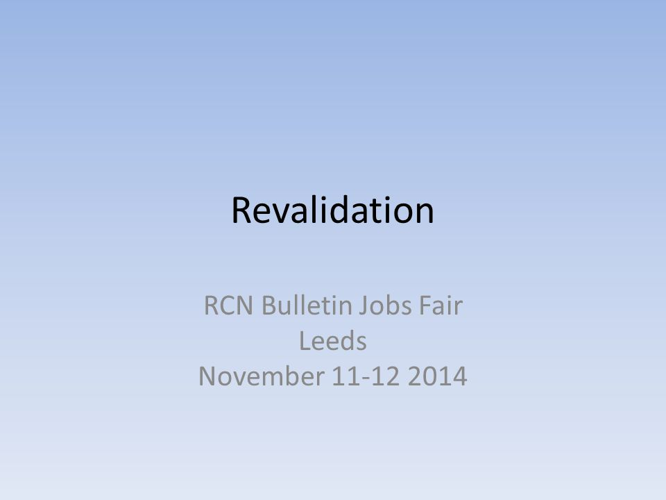 Revalidation RCN Bulletin Jobs Fair Leeds November 11-12 2014