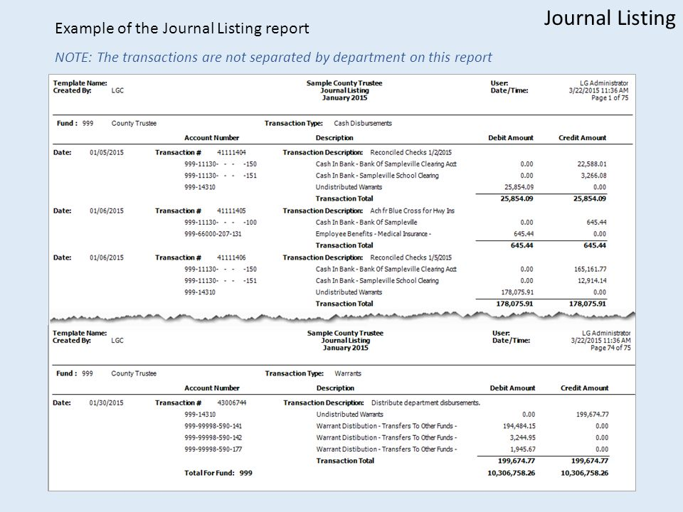 Journal Listing Example of the Journal Listing report NOTE: The transactions are not separated by department on this report