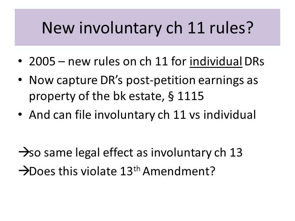 New involuntary ch 11 rules.