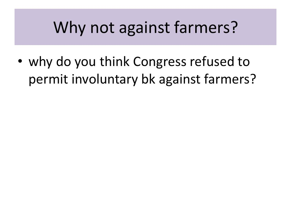 Why not against farmers.
