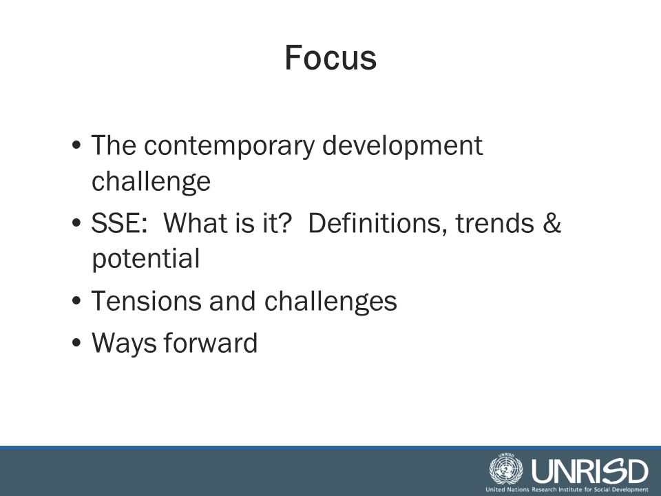 Focus The contemporary development challenge SSE: What is it.