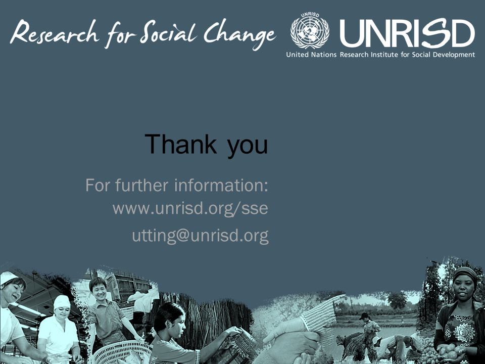 For further information: www.unrisd.org/sse utting@unrisd.org Thank you