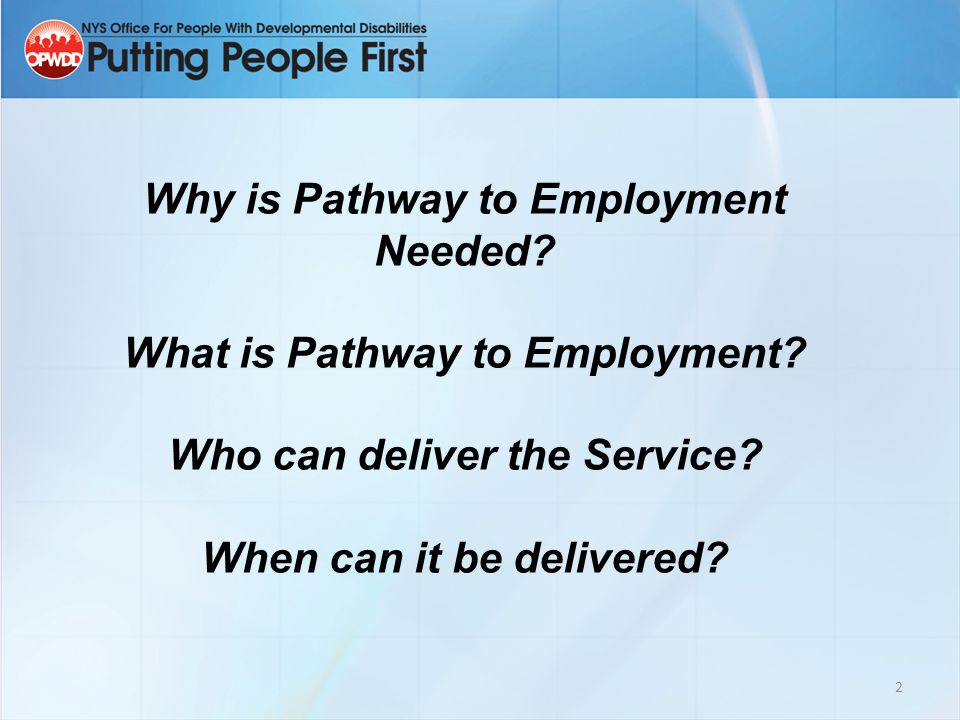 2 Why is Pathway to Employment Needed. What is Pathway to Employment.