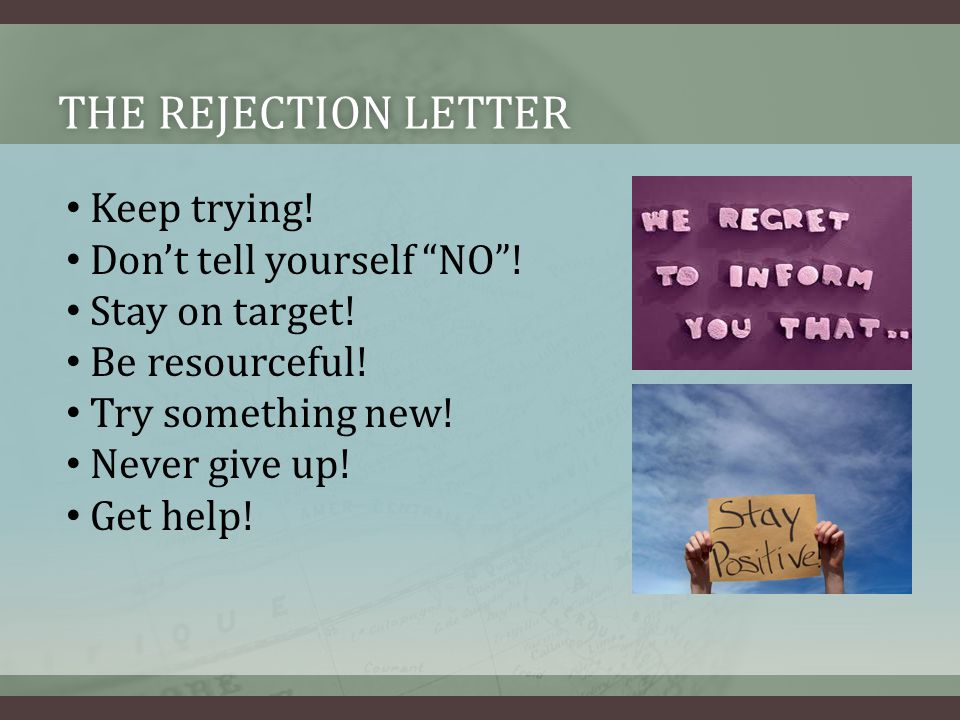 THE REJECTION LETTERTHE REJECTION LETTER Keep trying.