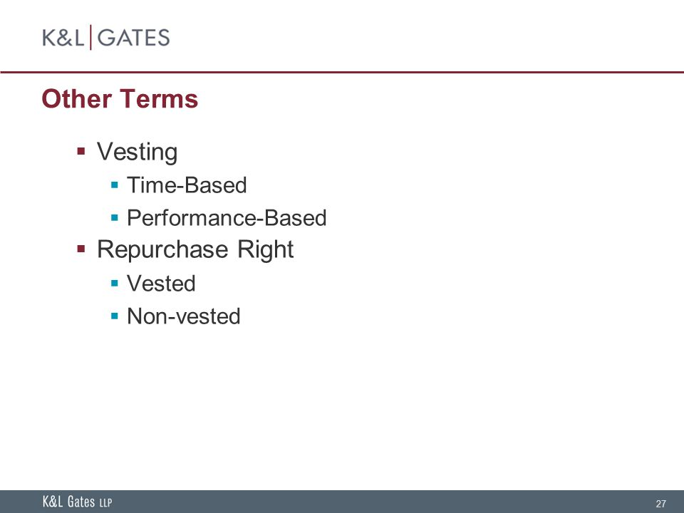 27 Other Terms  Vesting  Time-Based  Performance-Based  Repurchase Right  Vested  Non-vested