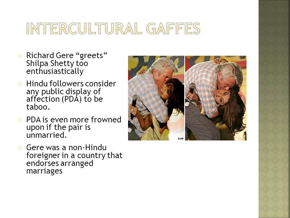  Richard Gere greets Shilpa Shetty too enthusiastically  Hindu followers consider any public display of affection (PDA) to be taboo.