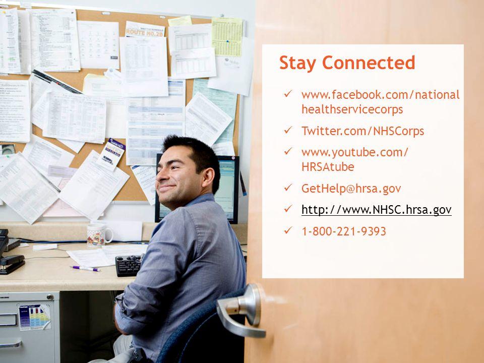 www.facebook.com/national healthservicecorps Twitter.com/NHSCorps www.youtube.com/ HRSAtube GetHelp@hrsa.gov http://www.NHSC.hrsa.gov 1-800-221-9393 S
