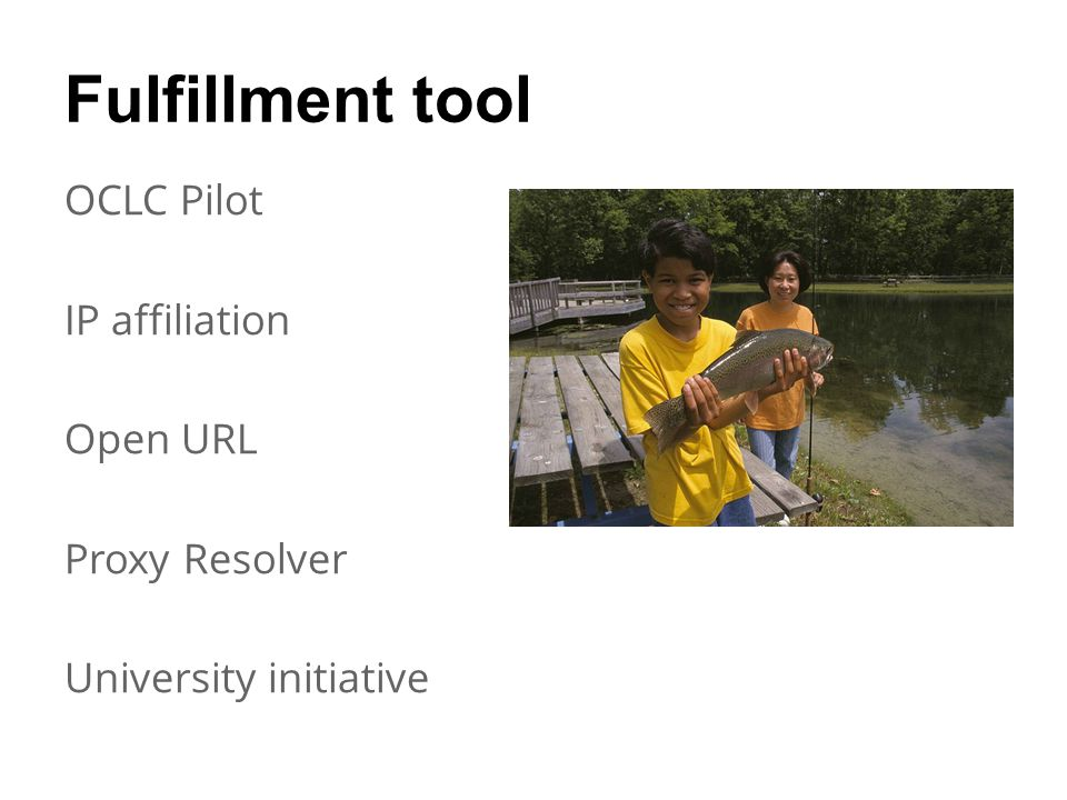 Fulfillment tool OCLC Pilot IP affiliation Open URL Proxy Resolver University initiative
