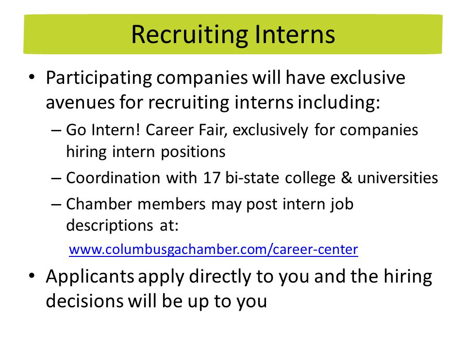 Participating companies will have exclusive avenues for recruiting interns including: – Go Intern.
