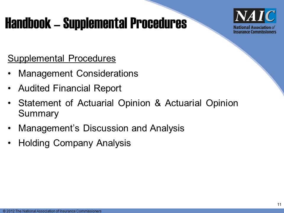 © 2012 The National Association of Insurance Commissioners Handbook – Supplemental Procedures Supplemental Procedures Management Considerations Audite