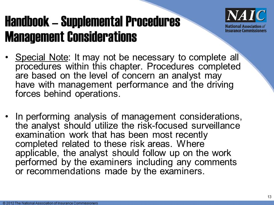 © 2012 The National Association of Insurance Commissioners Handbook – Supplemental Procedures Management Considerations Special Note: It may not be ne