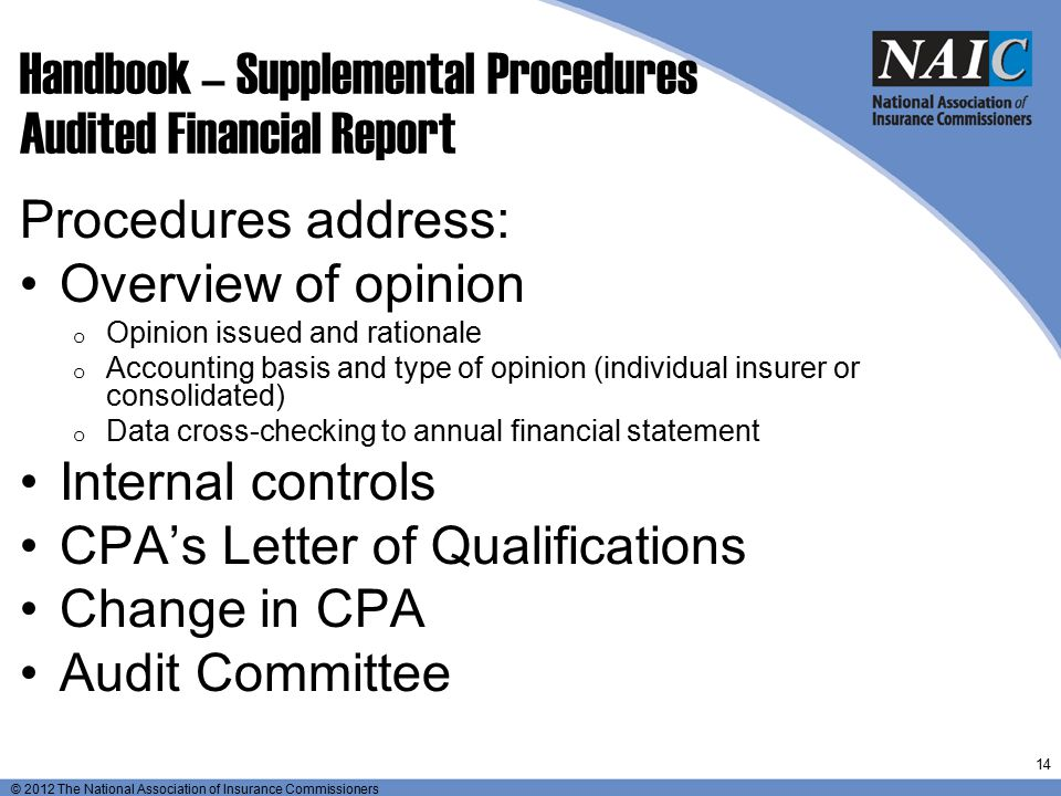 © 2012 The National Association of Insurance Commissioners Handbook – Supplemental Procedures Audited Financial Report Procedures address: Overview of