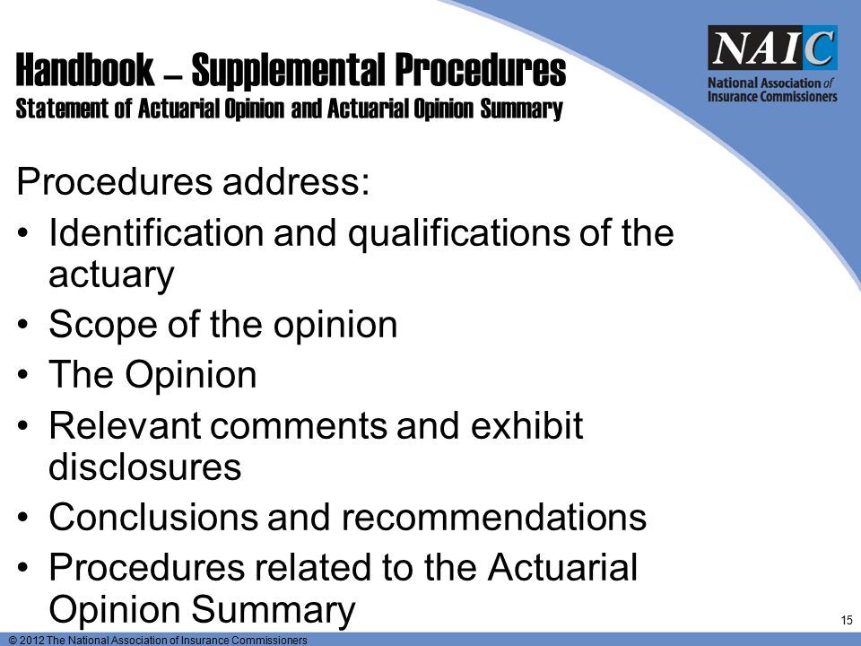 © 2012 The National Association of Insurance Commissioners Handbook – Supplemental Procedures Statement of Actuarial Opinion and Actuarial Opinion Sum