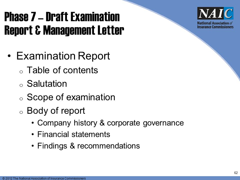 © 2012 The National Association of Insurance Commissioners Phase 7 – Draft Examination Report & Management Letter Examination Report o Table of conten