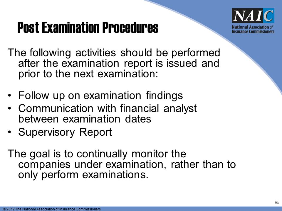 © 2012 The National Association of Insurance Commissioners Post Examination Procedures The following activities should be performed after the examinat