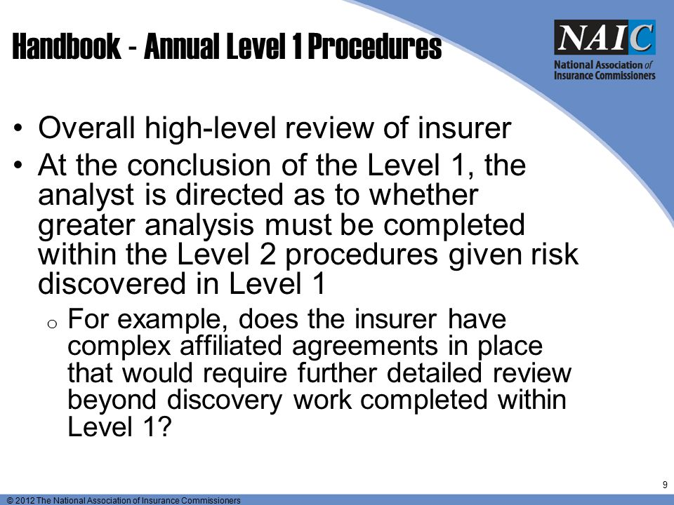 © 2012 The National Association of Insurance Commissioners Examination Type o Individual exam: A financial exam over one insurer.