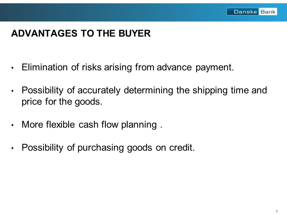 8 ADVANTAGES TO THE SELLER Elimination of risks related to the solvency and payment discipline of the buyer.