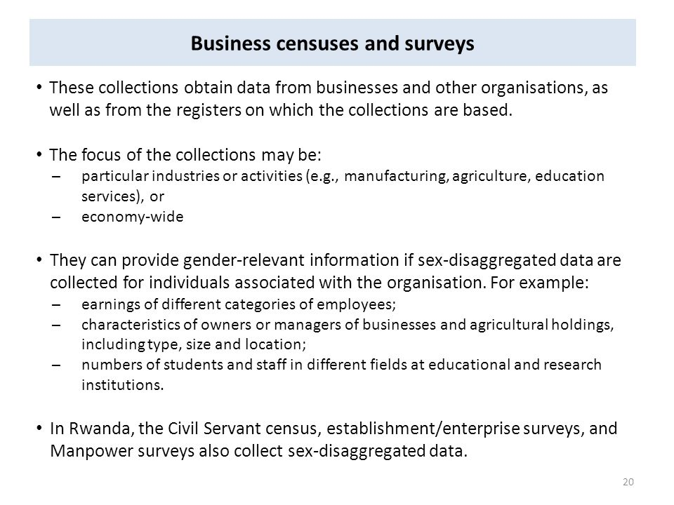 Business censuses and surveys These collections obtain data from businesses and other organisations, as well as from the registers on which the collections are based.