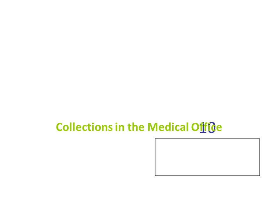 10 Collections in the Medical Office