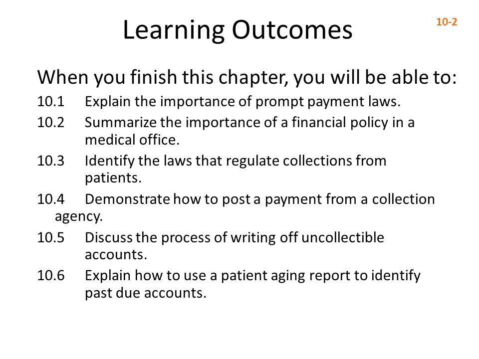 Learning Outcomes When you finish this chapter, you will be able to: 10.1 Explain the importance of prompt payment laws. 10.2 Summarize the importance