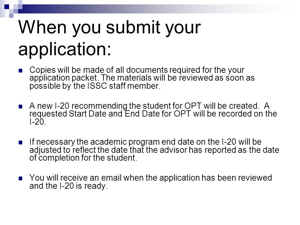 When you submit your application: Copies will be made of all documents required for the your application packet. The materials will be reviewed as soo