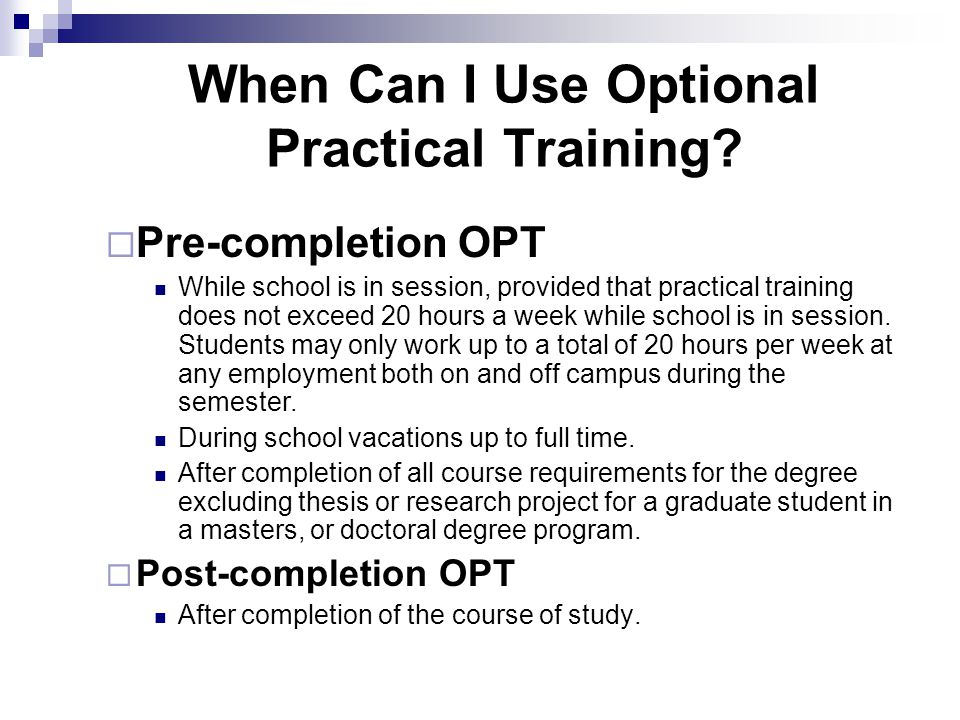 Important Notes You must continue to follow F-1 regulations as they apply to students on OPT.