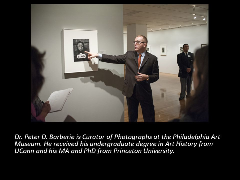 Dr. Peter D. Barberie is Curator of Photographs at the Philadelphia Art Museum.