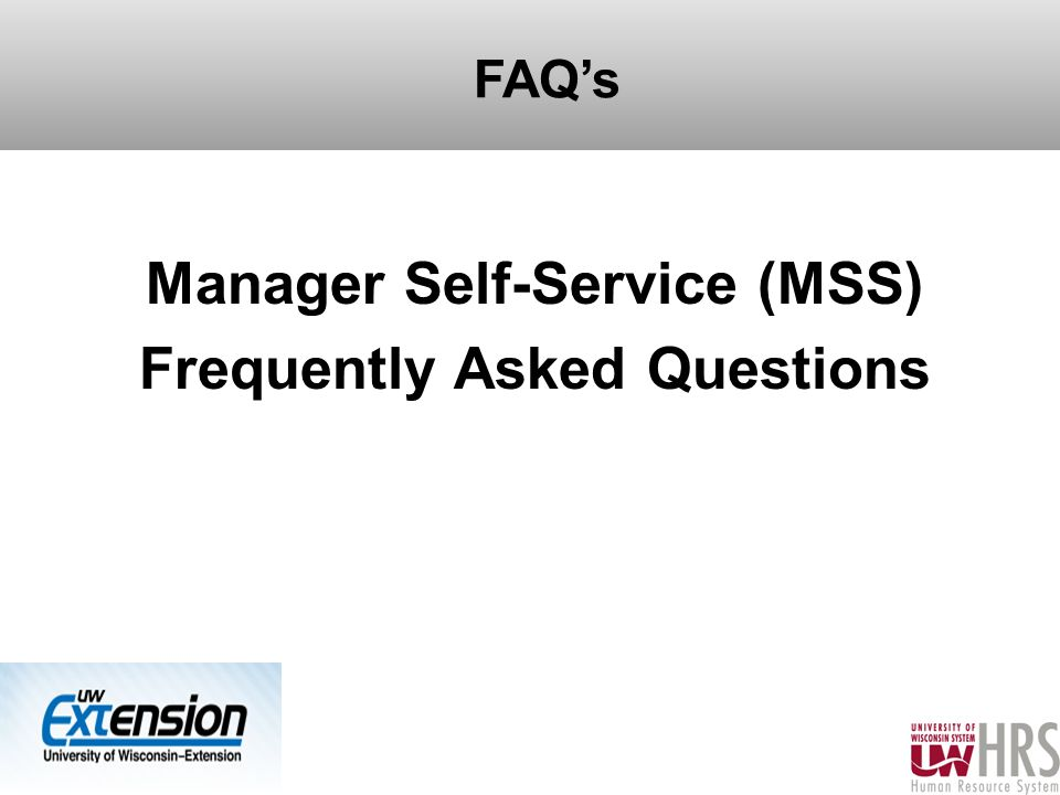 FAQ's Manager Self-Service (MSS) Frequently Asked Questions 34