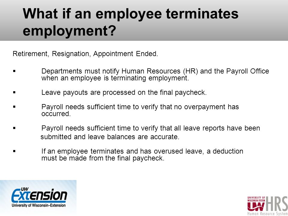 What if an employee terminates employment.Retirement, Resignation, Appointment Ended.