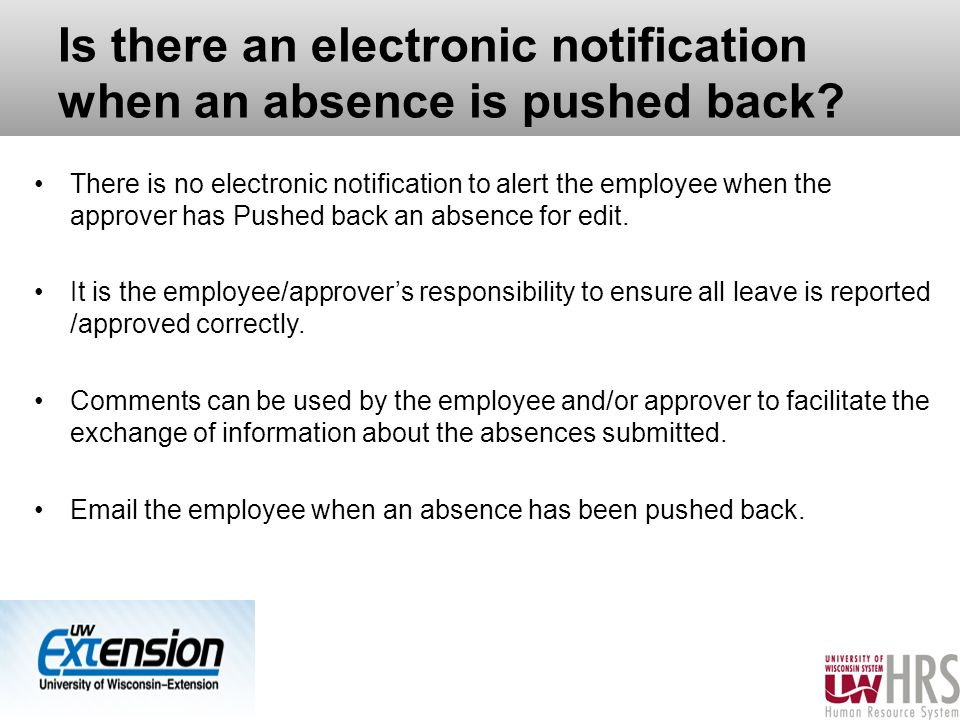 Is there an electronic notification when an absence is pushed back.
