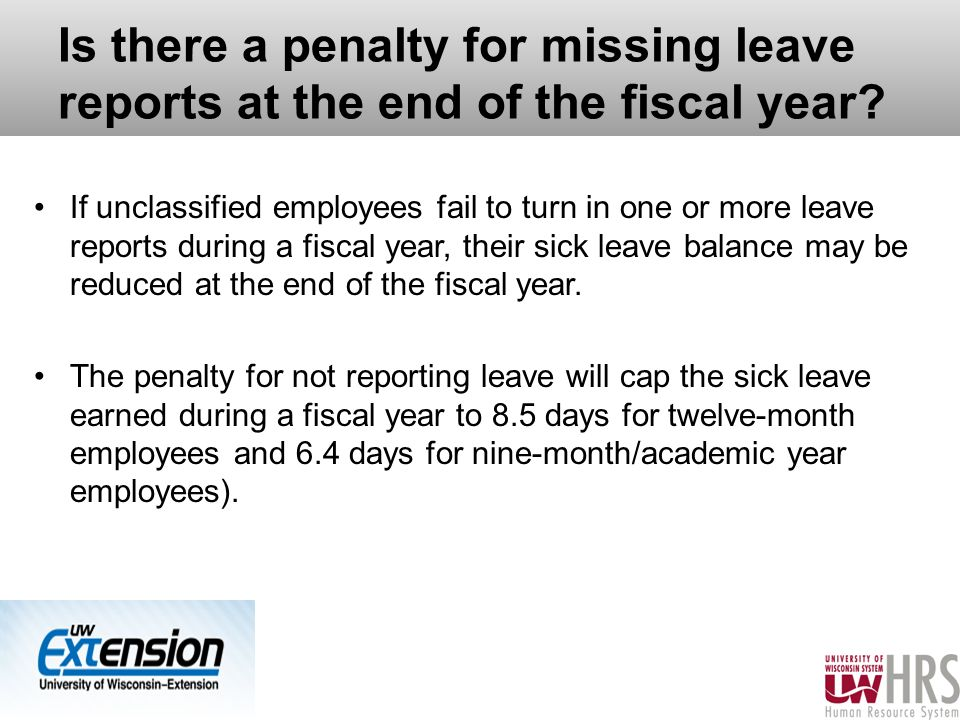 Is there a penalty for missing leave reports at the end of the fiscal year.