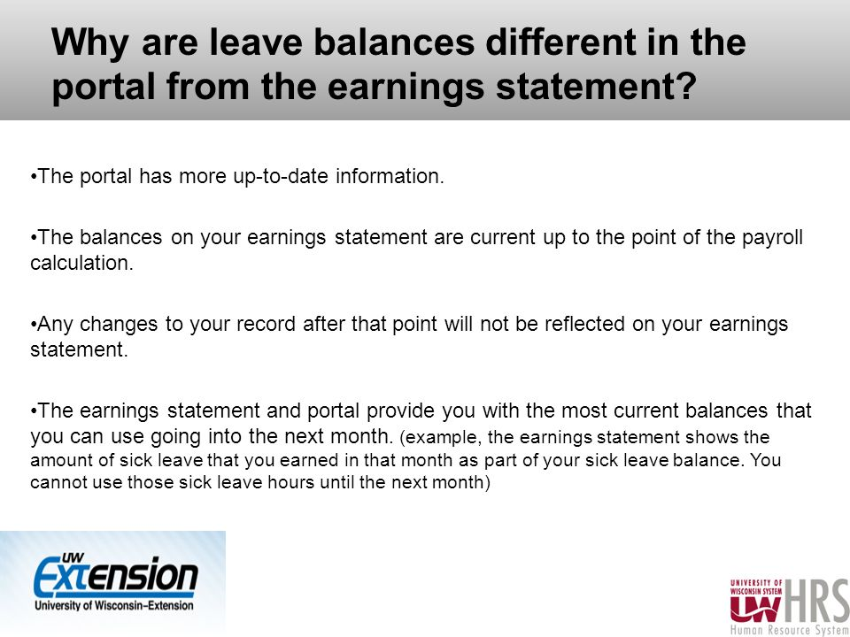 Why are leave balances different in the portal from the earnings statement.