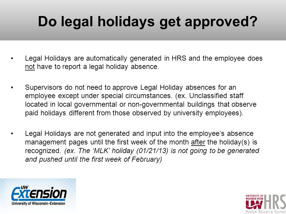 Do legal holidays get approved.