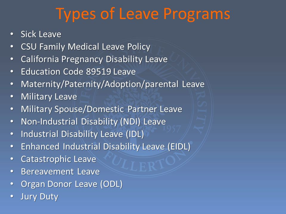 Types of Leave Programs Sick Leave Sick Leave CSU Family Medical Leave Policy CSU Family Medical Leave Policy California Pregnancy Disability Leave Ca