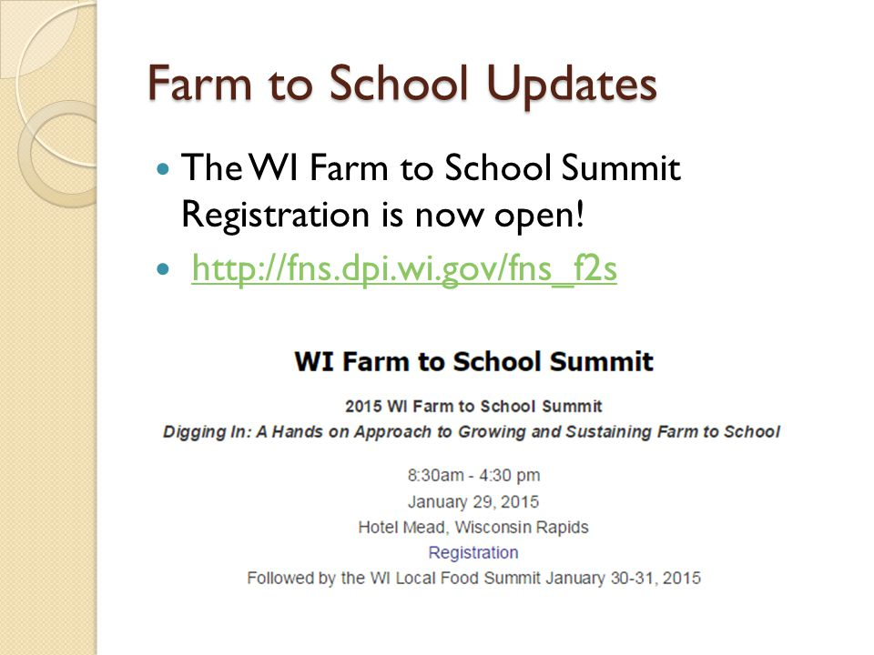 Farm to School Updates The WI Farm to School Summit Registration is now open.