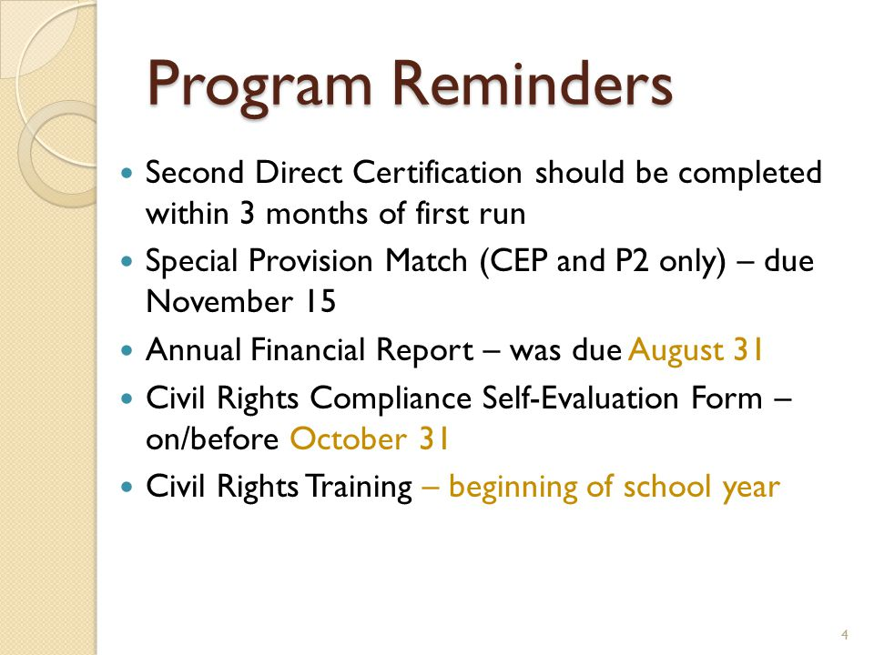 Program Reminders Second Direct Certification should be completed within 3 months of first run Special Provision Match (CEP and P2 only) – due Novembe
