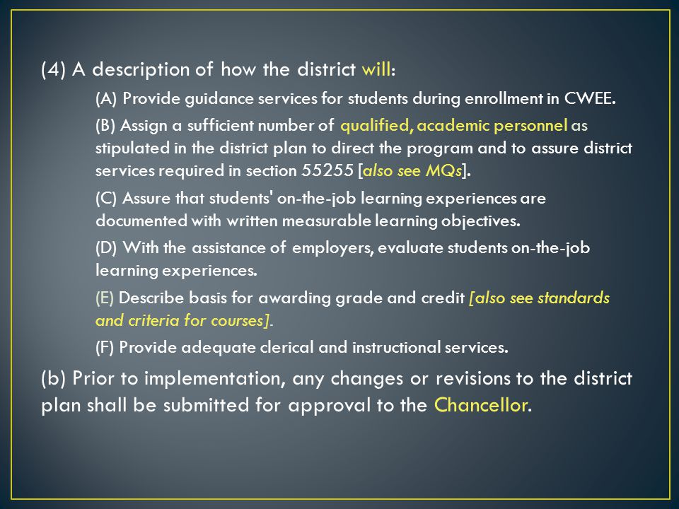 (4) A description of how the district will: (A) Provide guidance services for students during enrollment in CWEE.