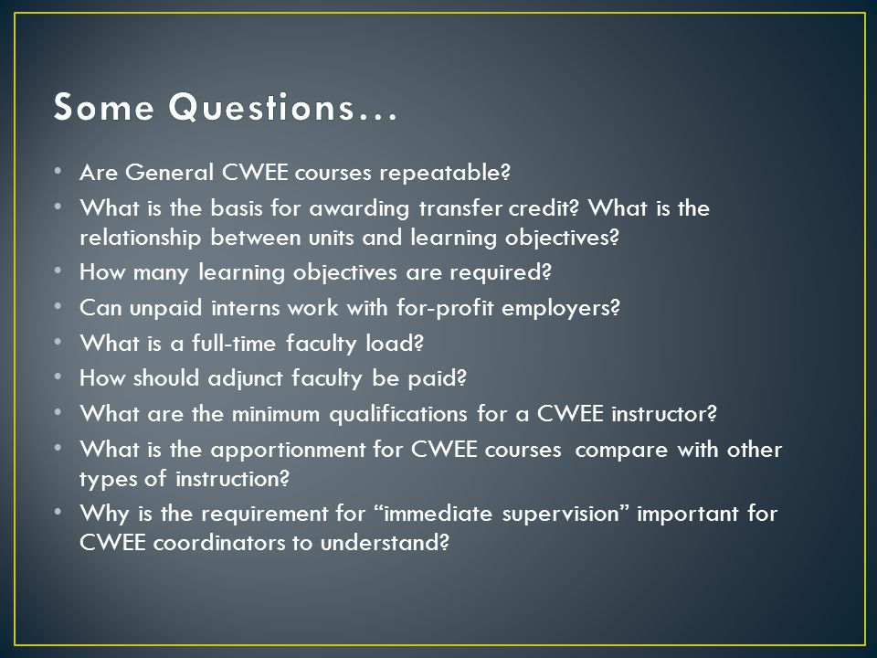 Are General CWEE courses repeatable. What is the basis for awarding transfer credit.