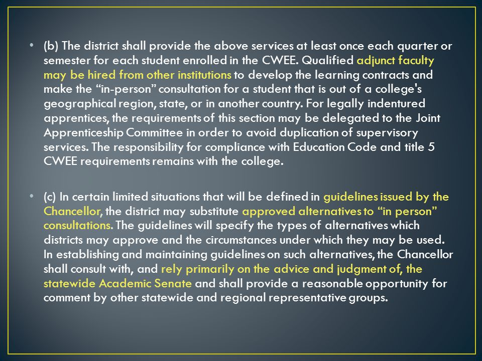 (b) The district shall provide the above services at least once each quarter or semester for each student enrolled in the CWEE.