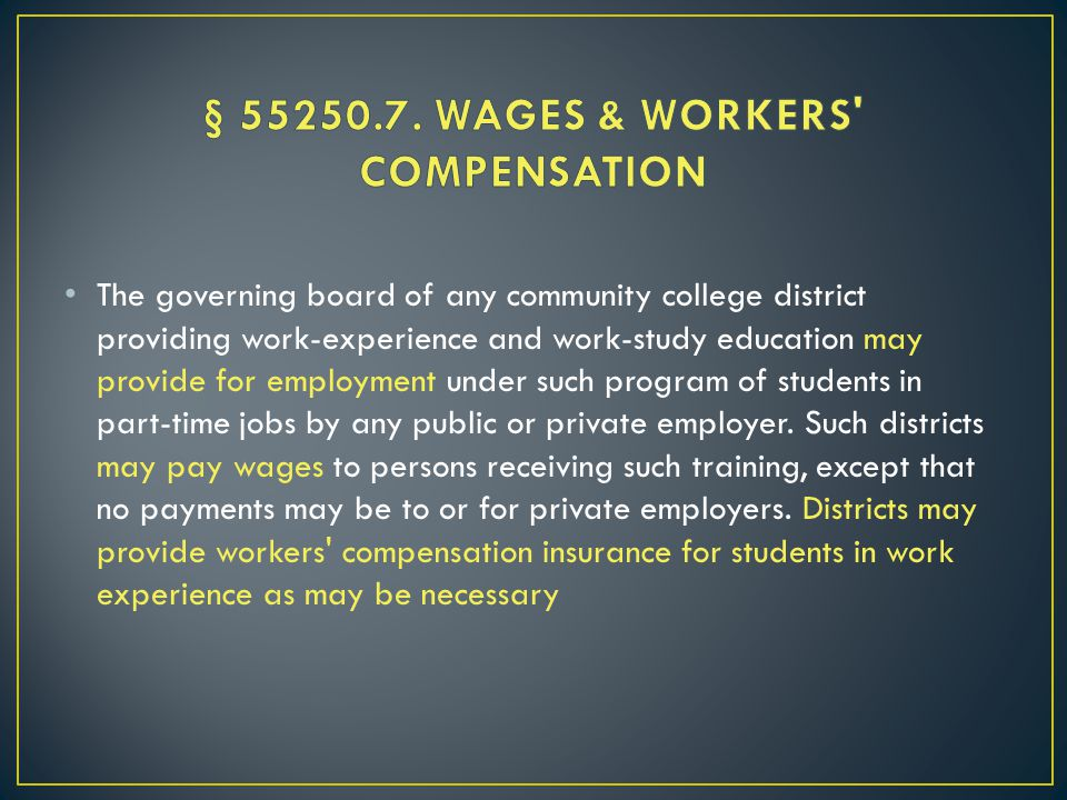 The governing board of any community college district providing work-experience and work-study education may provide for employment under such program of students in part-time jobs by any public or private employer.