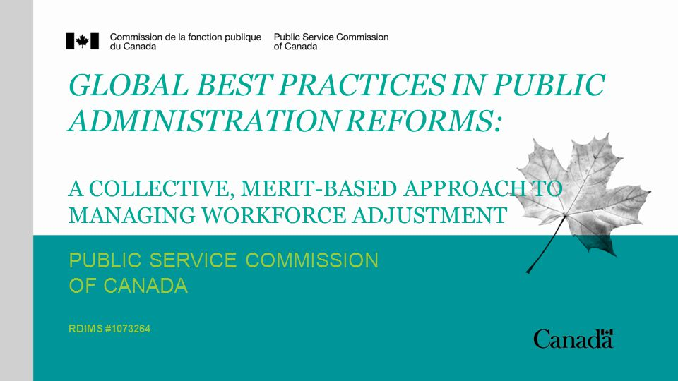 HUMAN RESOURCES MANAGEMENT IN THE CANADIAN PUBLIC SERVICE Whole-of-government effort to reduce the size of the Canadian public service Led by the Office of the Chief Human Resources Officer (OCHRO) of the Treasury Board Secretariat Included all key stakeholders in the human resources management system Canada School of Public Service Privy Council Office (PCO) Public Service Commission (PSC).