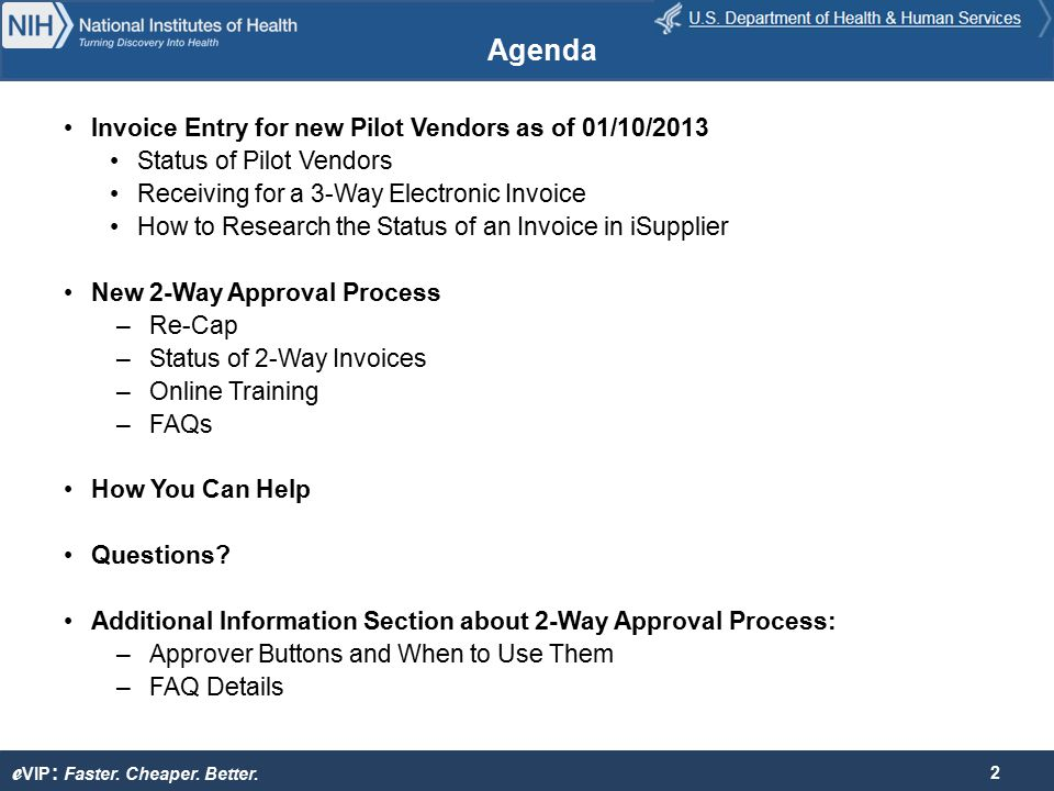 e VIP : Faster. Cheaper. Better. Invoice Entry for new Pilot Vendors as of 01/10/2013 Status of Pilot Vendors Receiving for a 3-Way Electronic Invoice